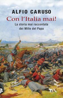 Radiospeed.it Con l'Italia mai! La storia mai raccontata dei Mille del papa Image