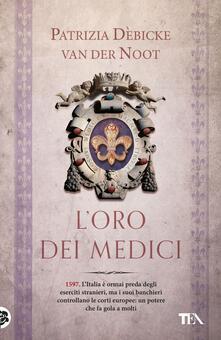 L' oro dei Medici - Patrizia Debicke Van der Noot - ebook