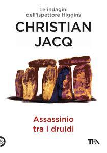 Assassinio tra i druidi. Le indagini dell'ispettore Higgins - Christian Jacq - copertina