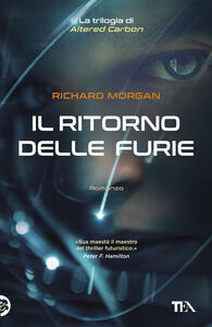 Il ritorno delle furie - Richard K. Morgan - copertina