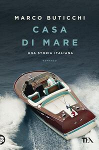 Casa di mare. Una storia italiana - Marco Buticchi - copertina