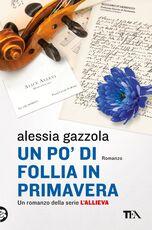 Libro Un po' di follia in primavera Alessia Gazzola