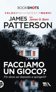 Facciamo un gioco? - James Patterson,James O. Born - copertina