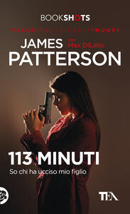 113 minuti - James Patterson,Max Di Lallo - copertina