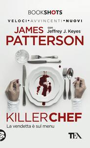 Killer chef - James Patterson,Jeffrey J. Keyes - copertina