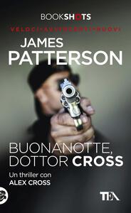 Buonanotte, dottor Cross - James Patterson - copertina