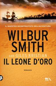 Il leone d'oro - Wilbur Smith,Kristian Giles - copertina