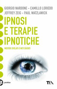 Ipnosi e terapie ipnotiche. Misteri svelati e miti sfatati