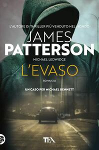 L' evaso - James Patterson,Michael Ledwidge - copertina