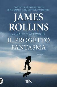 Il progetto fantasma - James Rollins,Grant Blackwood - copertina