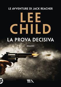 La prova decisiva - Lee Child - copertina