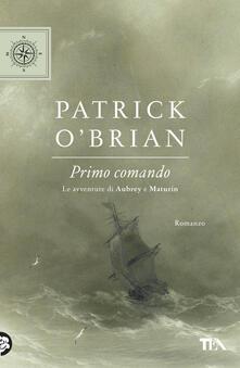 Primo comando. Le avventure di Aubrey e Maturin - Patrick O'Brian - copertina