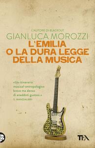 L' Emilia o la dura legge della musica - Gianluca Morozzi - copertina