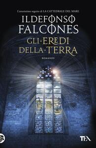 Gli eredi della terra - Ildefonso Falcones - copertina