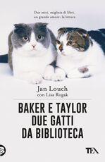 Libro Baker & Taylor, due gatti da biblioteca Jan Louch Lisa Rogak