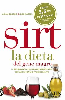 Sirt. La dieta del gene magro - Aidan Goggins,Glen Matten - copertina