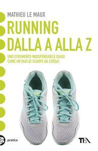 Running. Dalla A alla Z - Mathieu Le Maux - copertina