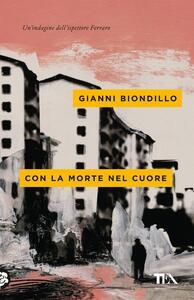 Con la morte nel cuore - Gianni Biondillo - copertina