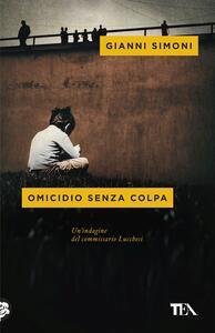 Omicidio senza colpa. Un'indagine del commissario Lucchesi - Gianni Simoni - copertina