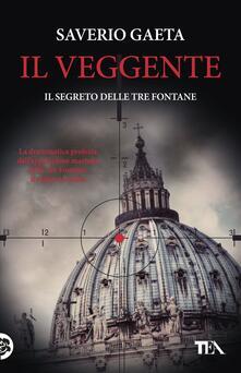 Il veggente. Il segreto delle Tre Fontane - Saverio Gaeta - copertina
