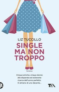 Single ma non troppo - Liz Tuccillo - copertina
