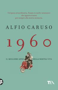 1960. Il migliore anno della nostra vita - Alfio Caruso - copertina