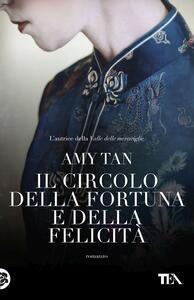 Il circolo della fortuna e della felicità - Amy Tan - copertina