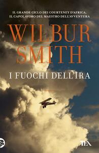 I fuochi dell'ira - Wilbur Smith - copertina