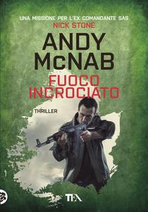 Fuoco incrociato - Andy McNab - copertina