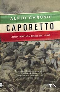 Caporetto. L'Italia salvata dai ragazzi senza nome - Alfio Caruso - copertina