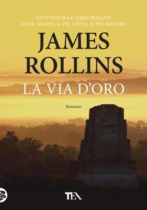 La via d'oro - James Rollins - copertina