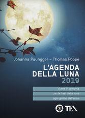 Libro L' agenda della luna 2019. Vivere in armonia con le fasi della luna ogni giorno dell'anno Johanna Paungger Thomas Poppe