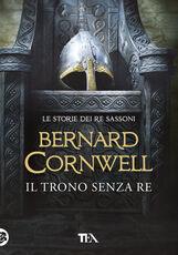 Libro Il trono senza re Bernard Cornwell