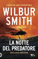 Libro La notte del predatore Wilbur Smith Tom Cain
