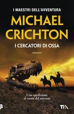Libro I cercatori di ossa Michael Crichton