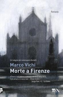 Morte a Firenze. Un'indagine del commissario Bordelli - Marco Vichi - copertina