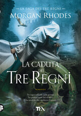 Libro La caduta dei tre regni. La saga dei tre regni Morgan Rhodes