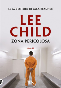 Zona pericolosa - Child, Lee - wuz.it