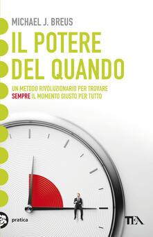 Il potere del quando. Scopri il tuo cronotipo e trova il momento giusto per tutto.pdf