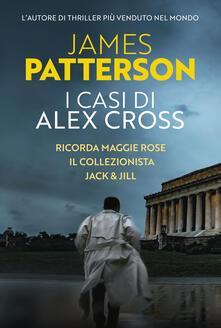 Radiospeed.it I casi di Alex Cross: Ricorda Maggie Rose-Il collezionista-Jack & Jill Image