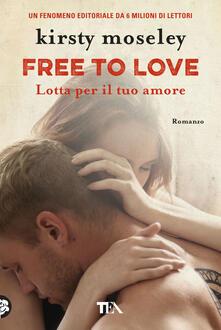 Free to love. Lotta per il tuo amore.pdf
