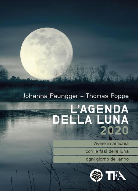 L Agenda Della Luna 2020 Johanna Paungger Thomas Poppe Libro Tea Tea Pratica Ibs