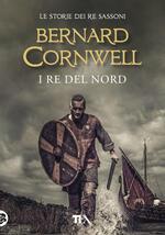 I re del nord. Le storie dei re sassoni. Vol. 3