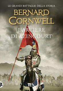 L' arciere di Azincourt - Bernard Cornwell - copertina