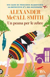 Libro Un peana per le zebre Alexander McCall Smith