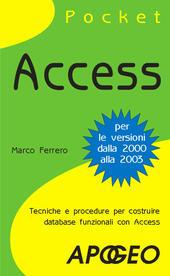 Access. Tecniche e procedure per costruire database funzionali con Access