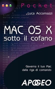 Mac OS X sotto il cofano - Luca Accomazzi - ebook