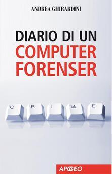 Diario di un computer forenser - Andrea Ghirardini - ebook