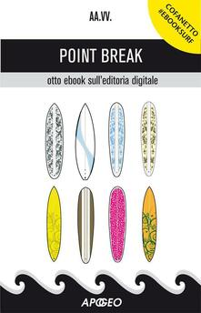 Point Break - Sergio Maistrello,Ivan Rachieli,Francesco Rigoli,Letizia Sechi - ebook