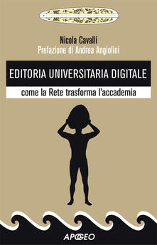 Editoria universitaria digitale. Come la rete trasforma l'accademia - Nicola Cavalli - ebook